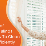 4 Types Of Window Blinds And How To Clean Them Efficiently Custom Graphic